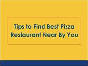 Tips to Find Pizza Restaurant Near By You