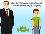 How To Win Your Injury Case Know It With Your Personal Injury Lawyer N