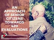 An Approach of Senior Citizens Towards 420 Evaluations