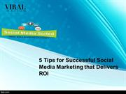 5 Tips for Successful Social Media Marketing that Delivers ROI