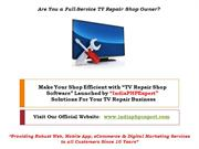 Your TV Repair Software Solutions Offered For TV Repair Businesses!