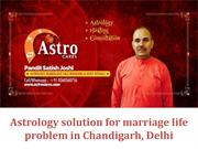 Astrology solution for marriage life problem in Chandigarh, Delhi