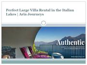 Perfect Large Villa Rental in the Italian Lakes