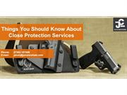Things You Should Know About Close Protection Services
