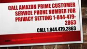 Amazon Prime Customer Service Phone Number for Setting 1-844-479-2863