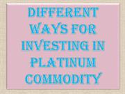 Different Ways for Investing in Platinum Commodity