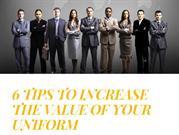 6 Tips to Increase The Value of Your Uniforms