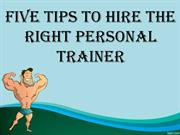 FiveTips To Hire The Right Personal Trainer