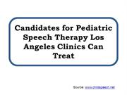 Candidates for Pediatric Speech Therapy Los Angeles Clinics Can Treat