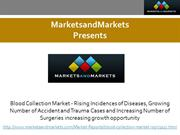 Blood Collection Market - Rising Incidences of Diseases, Growing Numbe
