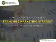 How to Create A Successful Franchise Marketing Strategy