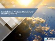 Lusida Rubber Products: Manufacturer of rubber products