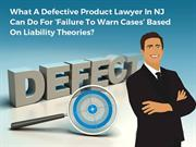 What A Defective Product Lawyer In NJ Can Do For 'Failure To Warn Case