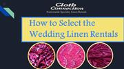 How to Select the Wedding Linen Rentals