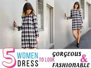 5 Women Dress to Look Gorgeous and Fashionable