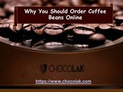 Why You Should Order Coffee Beans Online (3 Apr 2018)