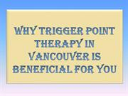 Why Trigger Point Therapy in Vancouver is Beneficial for You