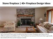 Stone fireplace  40+ Fireplace Design Ideas