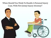 When Should You Think To Handle A Injury Case, With Injury Attorney?