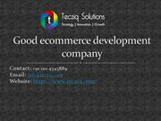 Good ecommerce development company