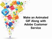Make an Animated GIF Along with Adobe Customer
