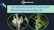 The Ultimate Guide to Finding the Weed Dispensaries Near Me
