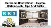 Bathroom Renovations – Explore Certain Useful Tips And Tricks