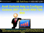 Avail Outlook Help to Configure Outlook 2007 to Work With TDS Mail