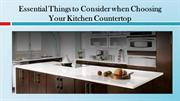 Essential Things to Consider when Choosing Your Kitchen Countertop