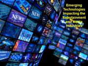 Emerging Technologies Impacting the Entertainment and Media Industries
