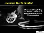 The Easiest Way to Buy the Newest Collection at Gold Jewellery Shop in