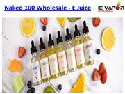 Naked 100 E-Liquids - Naked 100 Wholesale - Vapor Juices Wholesale