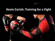 Kevin Corish: Training for a Fight