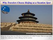 Why Travelers Choose Beijing as a Vacation Spot
