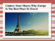 Lindsey Starc shares Why Europe Is The Best Place To Travel