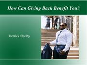 How Can Giving Back Benefit You? : Derrick Shelby