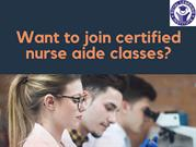Want to join certified nurse aide classes?