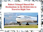 Robert Trinagel Shared Hot Destinations in the British isles to Travel
