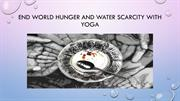 End World Hunger And Water Scarcity With Yoga