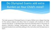 Do Olympiad Exams add extra Burden on Your Child's mind?