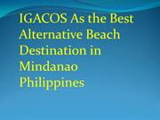 IGACOS As the Best Alternative Beach Destination in Mindanao Philippin