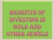 Benefits of Investing in Gold and Other Jewels