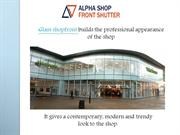 Are you looking for toughened glass shop fronts in London?