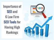 Importance of SEO and 6 Law Firm SEO Tools for Having High Rankings