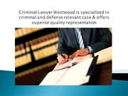 Criminal Lawyer Westwood is specialized in criminal and defense releva