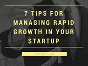7 Tips for Managing Rapid Growth in Your Startup | Have a Look