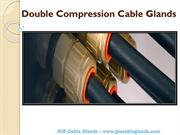 Double Compression Cable Glands - GIE Cable Glands