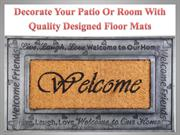 Decorate Your Patio Or Room With Quality Designed Floor Mats