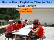 How to Teach English in China to Get a Good Career