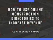 Increase Revenue by using Online Construction Directories, How?